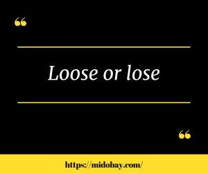 Loose or lose